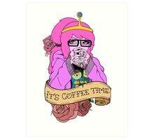 It's Coffee Time (Princess Bubblegum) Art Print