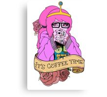 It's Coffee Time (Princess Bubblegum) Canvas Print