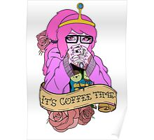 It's Coffee Time (Princess Bubblegum) Poster