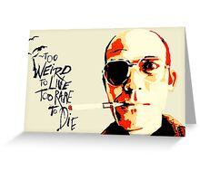 Hunter S. Thompson - The Banshee Screams for Buffalo Meat Greeting Card