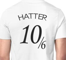 The Hatter (10/6) Unisex T-Shirt
