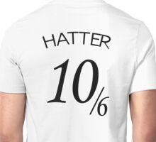 The Hatter (10/6) Unisex T-Shirt