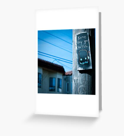 What Will You Do One Day? Greeting Card