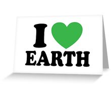 I Love Earth Greeting Card