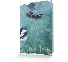 Tree Frog! Greeting Card