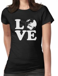 Love World Womens Fitted T-Shirt