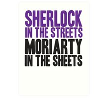 SHERLOCK IN THE STREETS MORIARTY IN THE SHEETS Art Print