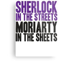 SHERLOCK IN THE STREETS MORIARTY IN THE SHEETS Metal Print