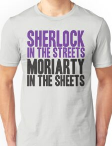 SHERLOCK IN THE STREETS MORIARTY IN THE SHEETS Unisex T-Shirt