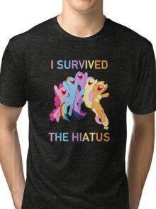 I Survived The Hiatus - MLP FiM - Brony Tri-blend T-Shirt