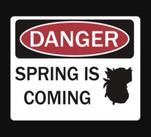 Danger! Spring is coming! by luckydog