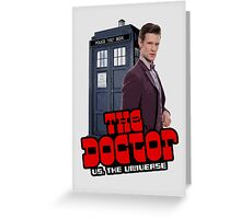 The Doctor VS. The Universe Greeting Card