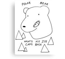 Polar Bear wants his Ice caps back Canvas Print