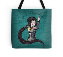 Never Was & Never Will Tote Bag