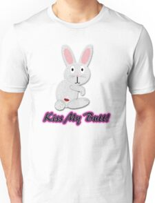 Kiss My Butt! Tee Unisex T-Shirt