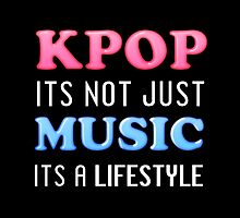 KPOP IS A LIFESTYLE - BLACK by Kpop Seoul Shop