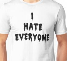 I Hate Everyone [Black] Unisex T-Shirt
