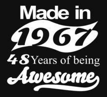 made in 1967 48 years of being awesome T-Shirt