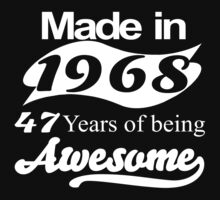 made in 1968 47 years of being awesome T-Shirt