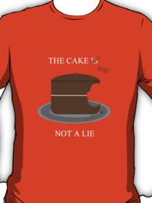 The cake is/was not a lie (White letters) T-Shirt