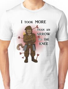 More than an arrow to the knee Unisex T-Shirt