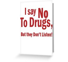 I Say No To Drugs Greeting Card