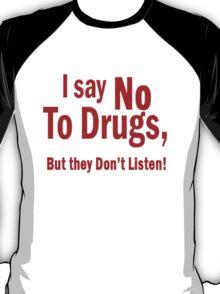 I Say No To Drugs T-Shirt