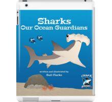 Sharks –Our Ocean Guardians iPad Case/Skin