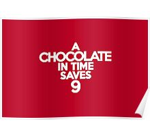 A chocolate in time saves nine Poster