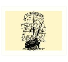 A smooth sea never made a skilled sailor Funny Geek Nerd Art Print