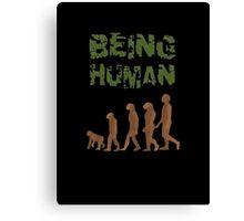 Being Human - Devolution Canvas Print
