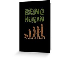Being Human - Devolution Greeting Card