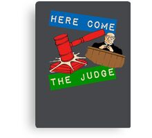 Here Come the Judge Canvas Print
