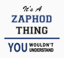 It's a ZAPHOD thing, you wouldn't understand !! by thinging