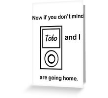 Toto and I.... Greeting Card