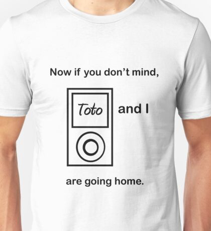 Toto and I.... Unisex T-Shirt