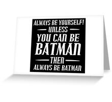 Always Be Yourself Funny Geek Nerd Greeting Card