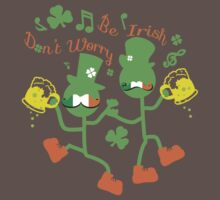 Don't worry Be Irish Kids Clothes