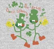 Don't worry Be Irish One Piece - Long Sleeve