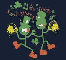 Don't worry Be Irish One Piece - Short Sleeve
