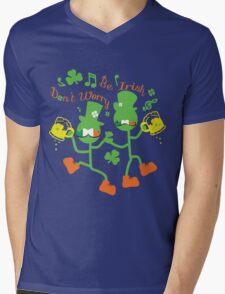 Don't worry Be Irish Mens V-Neck T-Shirt