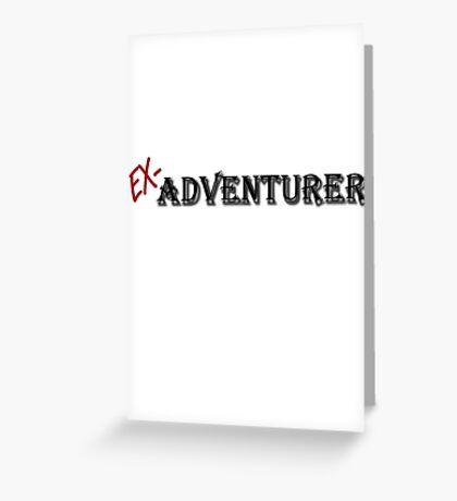 Ex-Adventurer Greeting Card