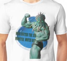 Who invited the sea monster, watch out! Unisex T-Shirt