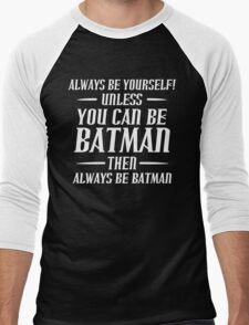 Always Be Yourself Funny Geek Nerd Men's Baseball ¾ T-Shirt