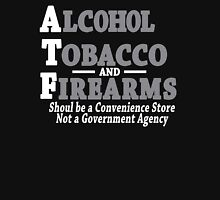 Alcohol Tobacco and Firearms Should Be A Convenience Store Not A Government Agency Funny Geek Nerd Unisex T-Shirt