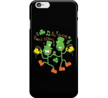 Don't worry Be Irish iPhone Case/Skin