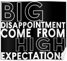 Big disappointment come from high expectations Funny Geek Nerd Poster