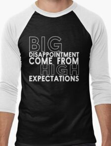 Big disappointment come from high expectations Funny Geek Nerd Men's Baseball ¾ T-Shirt