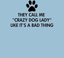 They call me crazy dog lady T-Shirt