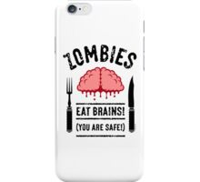 Zombies Eat Brains! You Are Safe! (3C) iPhone Case/Skin